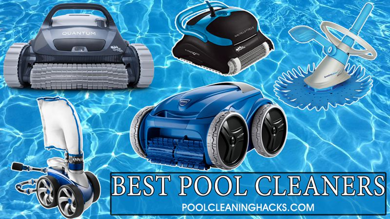 Find the Best Pool Cleaners 2020 [Reviews & Buyer's Guide]